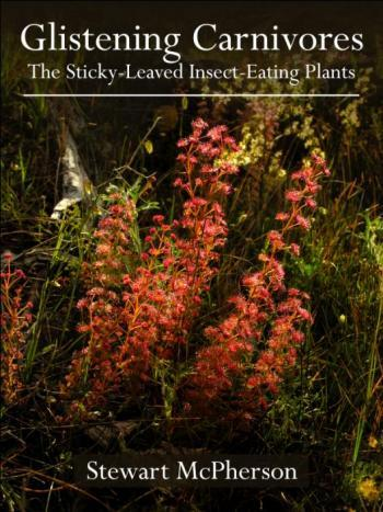 Glistening Carnivores - The Sticky - Leaved Insect - Eating Plants